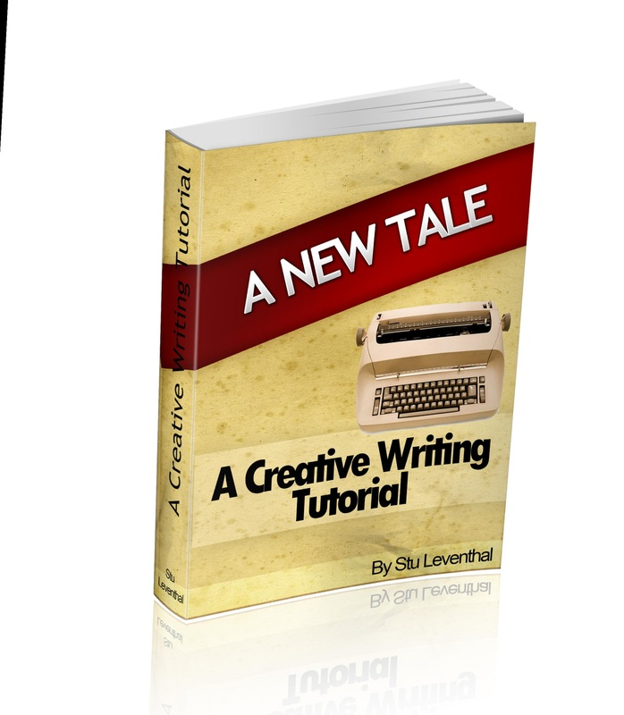 Book Cover for A New Tale by Stu Leventhal A Creatve Writing Tutorial. With this Writing Instruction Book and this Accompanying Website full of Writing Tips, you will Learn to Write Better.